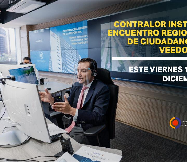 Este viernes 11 de diciembre: Contralor instala Encuentro Regional de Ciudadanos y Veedores