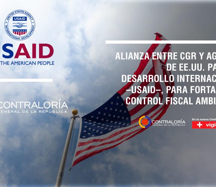 Alianza entre CGR y Agencia de EE.UU. para el Desarrollo Internacional –USAID–, para fortalecer control fiscal ambiental