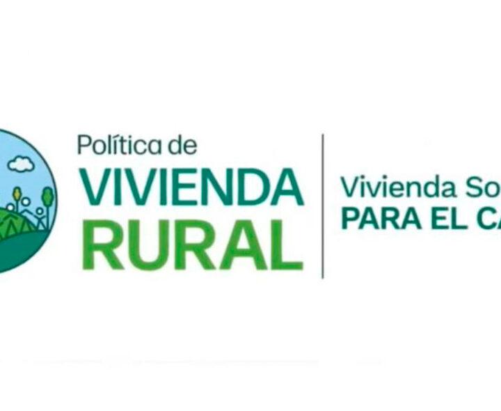 5.800 hogares rurales de 99 municipios serán beneficiados con vivienda nueva