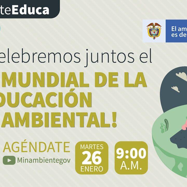 El Ministerio de Ambiente y Desarrollo Sostenible lo invita a participar en el conversatorio #ElAmbienteEduca