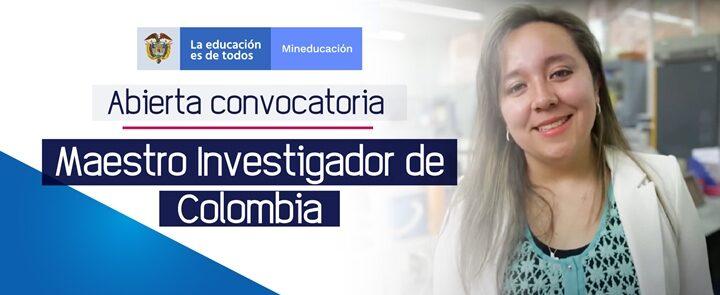 Hasta el 28 de febrero estará abierta la Convocatoria 'La investigación en la escuela y el maestro investigador de Colombia', dirigida a Docentes y Directivos Docentes de colegios oficiales en todo el país
