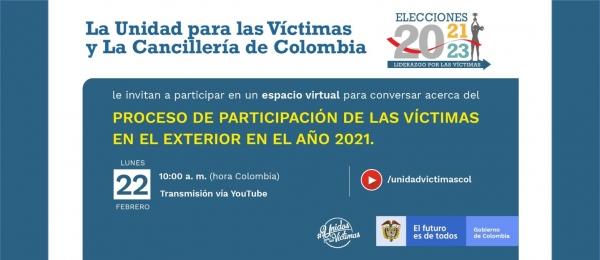 La Unidad para las Víctimas y la Cancillería invitan al conversatorio sobre el proceso de participación de las víctimas en el exterior en 2021